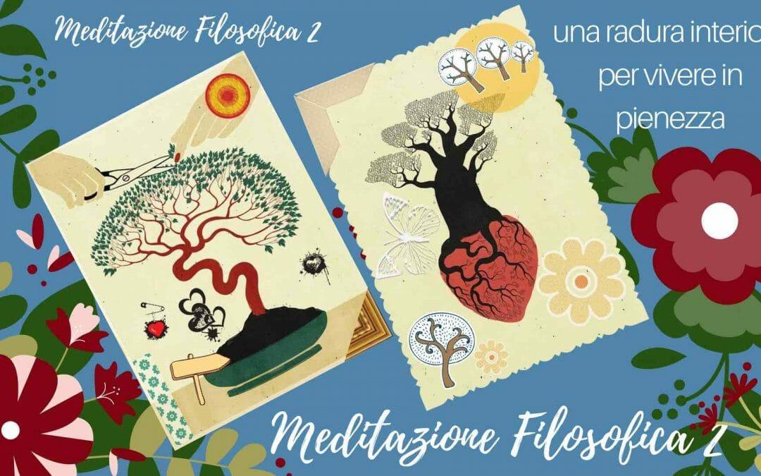 Meditazione Filosofica 2 / Aprire una radura interiore per vivere in pienezza